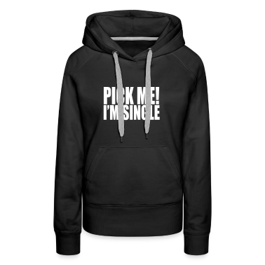 Black pick me i'm single Hoodies & Sweatshirts