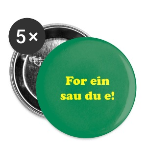 Button - For ein sau du e! - Stor pin 56 mm
