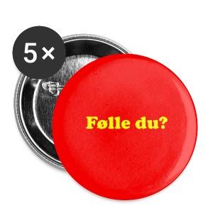 Button - Følle du? - Stor pin 56 mm