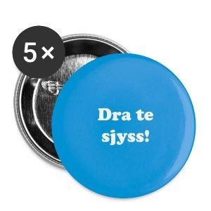 Button - Dra te sjyss! - Stor pin 56 mm