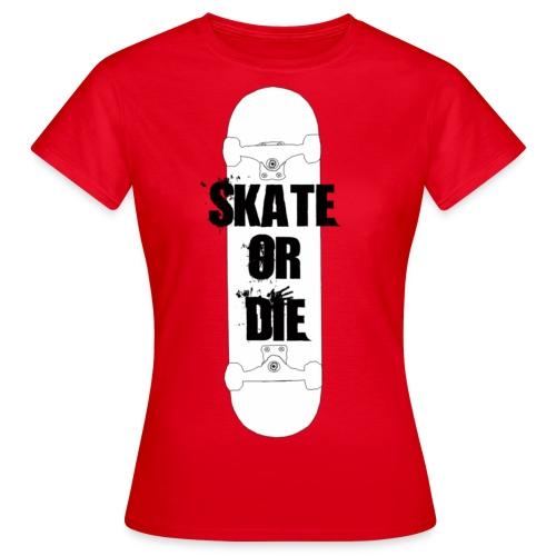 Skate Or Die (Woman) - Koszulka damska