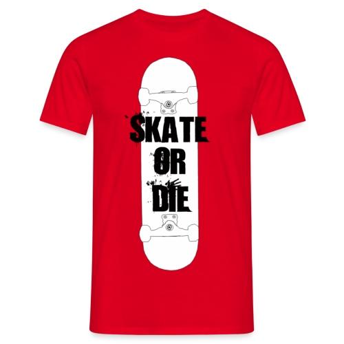 Skate Or Die (Man) - Koszulka męska
