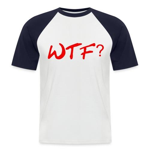 #wTF. T-Shirt - Men's Baseball T-Shirt - Männer Baseball-T-Shirt