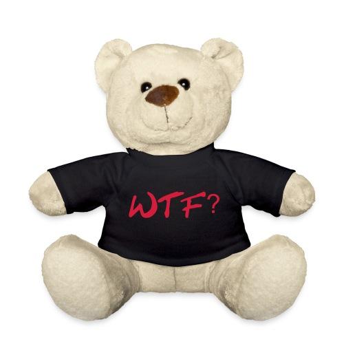 #wTF. Teddy Bear - Teddy