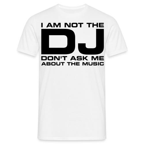 Herren T-shirt   I'm not the DJ   - Männer T-Shirt