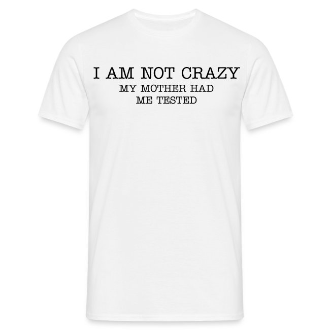 I am not crazy