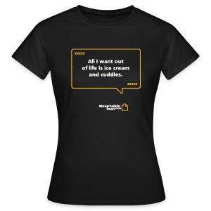 WOMENS: Ice cream and cuddles - Women's T-Shirt