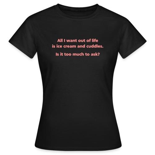 WOMENS SIMPLE: Ice cream and cuddles - Women's T-Shirt