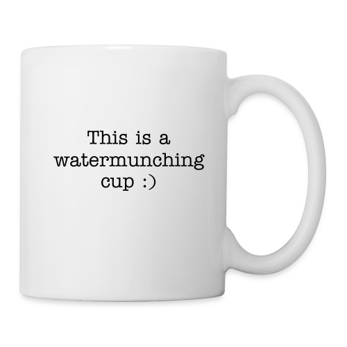 This is a watermunching cup - Mug