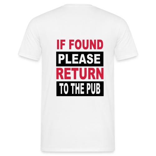 T-shirt, herr, If found, please return to the pub - T-shirt herr