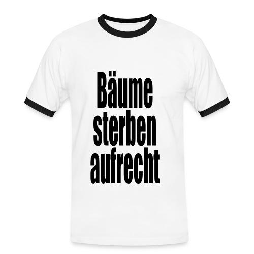 Bäume sterben Aufrecht Shirt - Männer Kontrast-T-Shirt