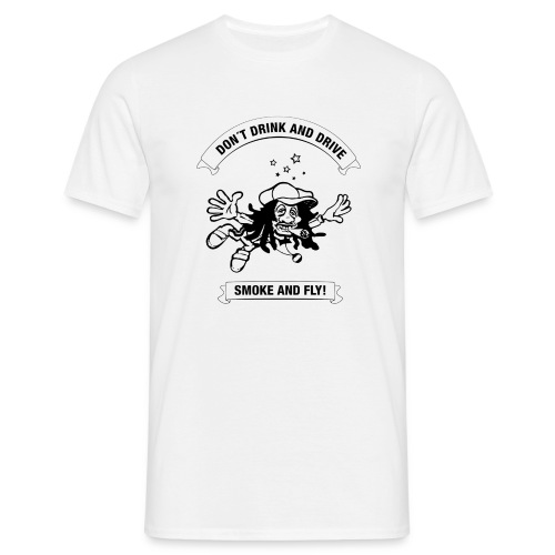 Dont drink and drive, smoke and fly! - T-shirt herr