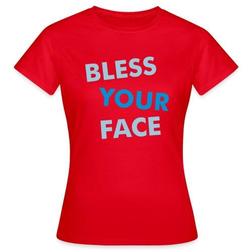 BLESS YOUR FACE - Women's T-Shirt
