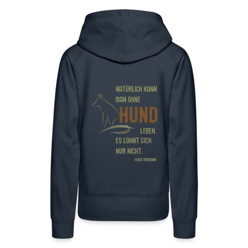 Man kann ohne Hund leben... - Frauen Premium Hoodie