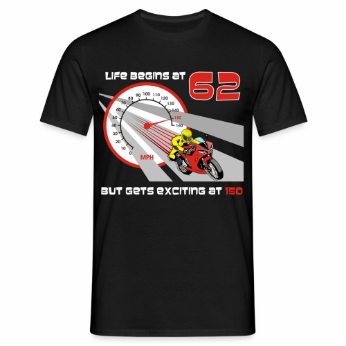 Life begins at 62 (R11) - Men's T-Shirt
