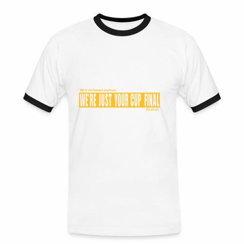 WE'RE NOT FAMOUS ANYMORE - Men's Ringer Shirt