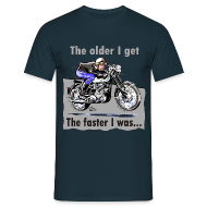 T-Shirts ~ Men's T-Shirt ~ The older I get, the faster I was....