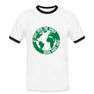 AT LEAST UNTIL THE WORLD STOPS GOING ROUND - Men's Ringer Shirt
