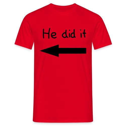 He did it! - T-skjorte for menn