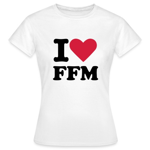 I love FFM (Damen-Hemd) - Frauen T-Shirt