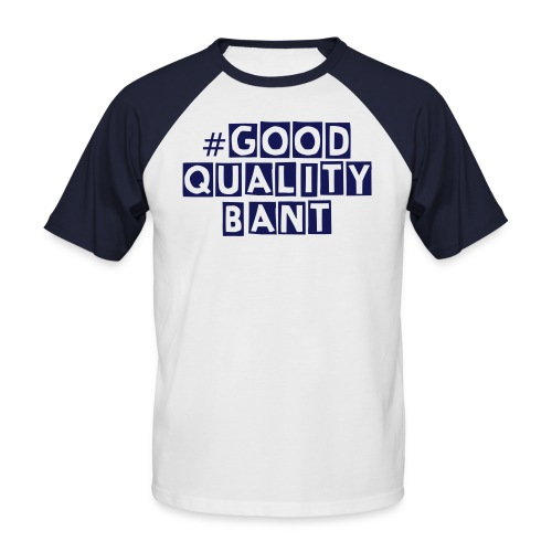 Good quality bant original tee - Men's Baseball T-Shirt