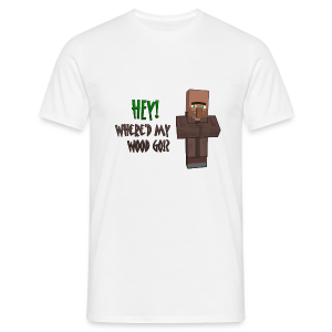 Where'd my wood go!?  Mens shirt - Men's T-Shirt