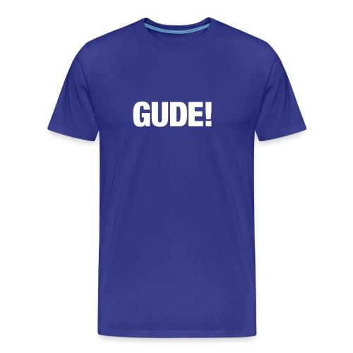 Gude! dunkelblau - Männer Premium T-Shirt