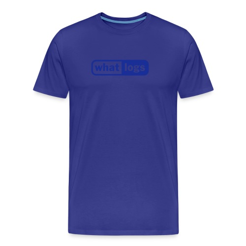 B + What logs? - Männer Premium T-Shirt
