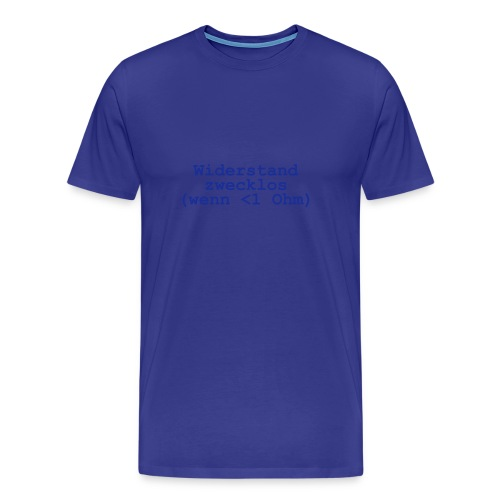 Wiederstand zecklos - Männer Premium T-Shirt