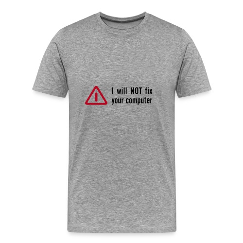 I Will Not ... - Männer Premium T-Shirt