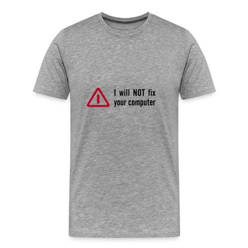 I Will Not ... - Männer Premium T-Shirt