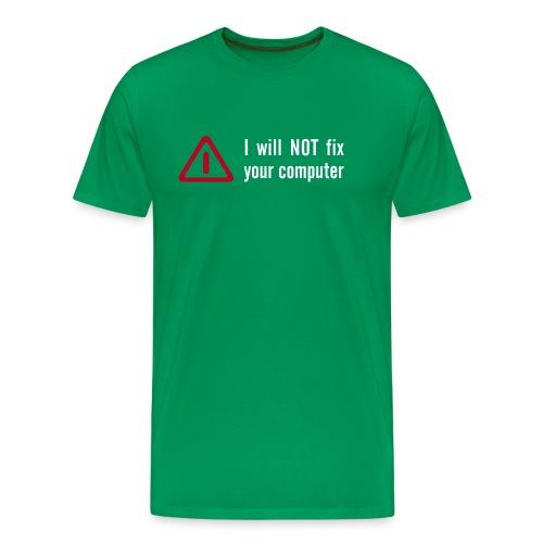 I will NOT fix your computer - Männer Premium T-Shirt