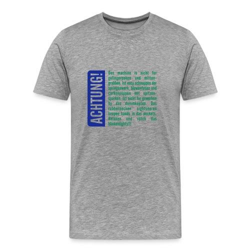 ACHTUNG ! - Männer Premium T-Shirt
