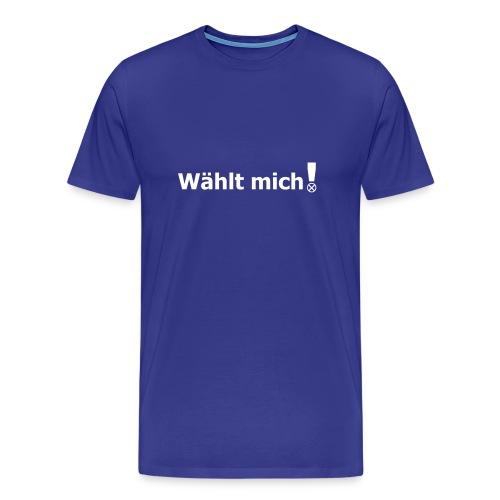 Wählt mich! - Männer Premium T-Shirt