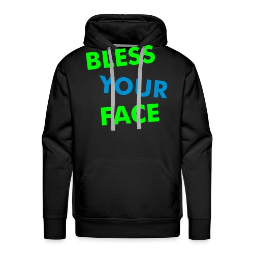 Bless Your Face/Peace Off (two-sided) - Men's Premium Hoodie