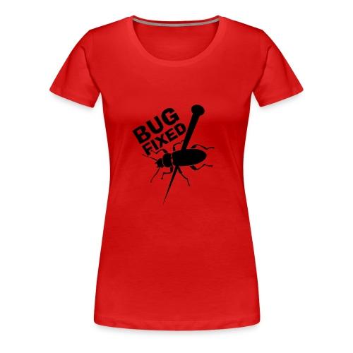 Bug Fixed - Girlie - Frauen Premium T-Shirt