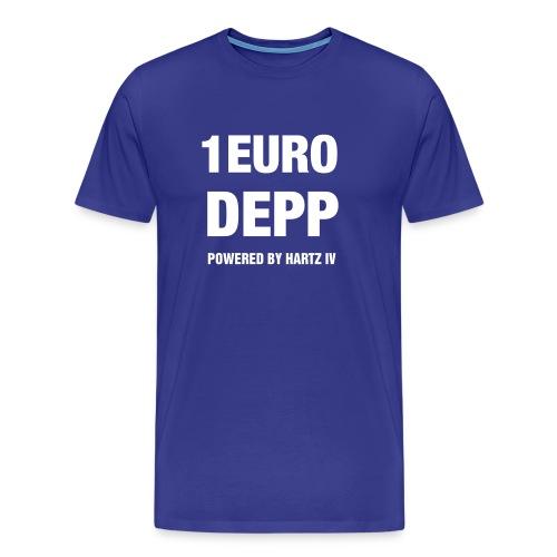 1-€-Depp T-Shirt - Männer Premium T-Shirt