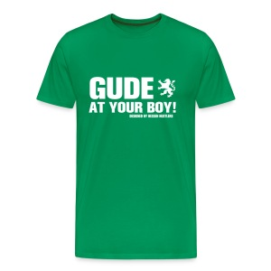 GUDE AT YOUR BOY! T-Shirt, green - Männer Premium T-Shirt