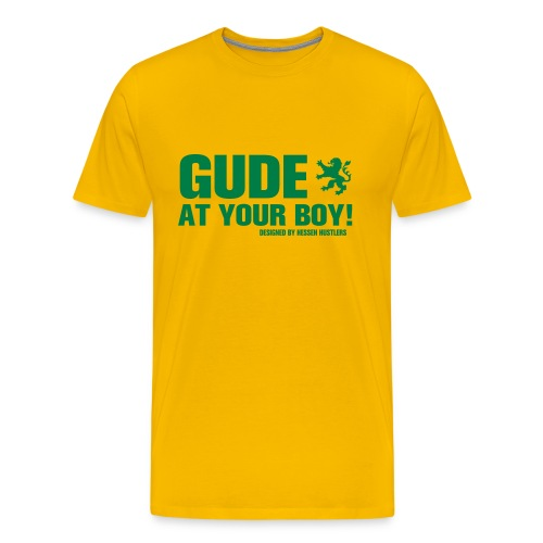 GUDE AT YOUR BOY! T-Shirt, yellow - Männer Premium T-Shirt