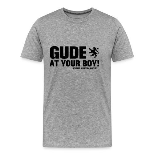 GUDE AT YOUR BOY! T-Shirt, ash - Männer Premium T-Shirt