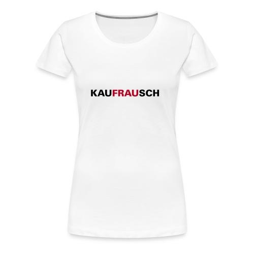 Kaufrausch - Woman - White - Frauen Premium T-Shirt