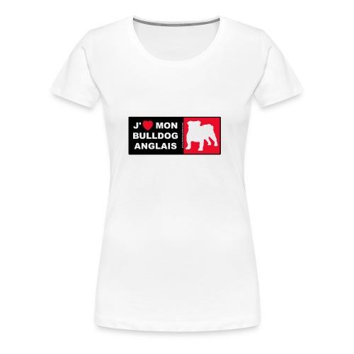 J'aime mon Bulldog - T-shirt Premium Femme
