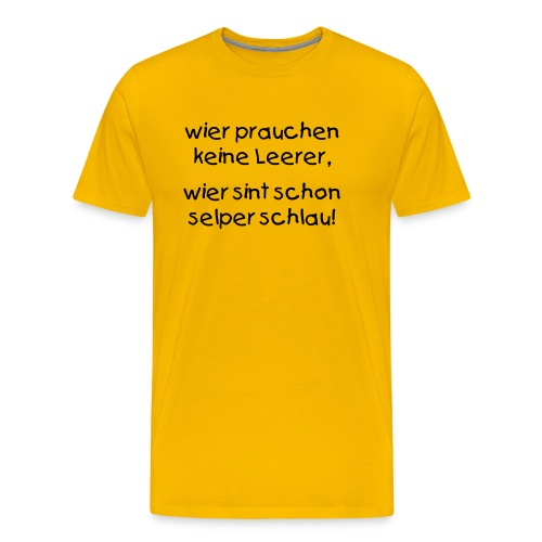 Schule macht plöd O_o - Männer Premium T-Shirt