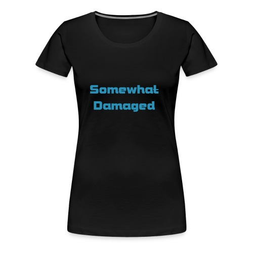 Somewhat Damaged Ladies Fitted T-shirt - Women's Premium T-Shirt