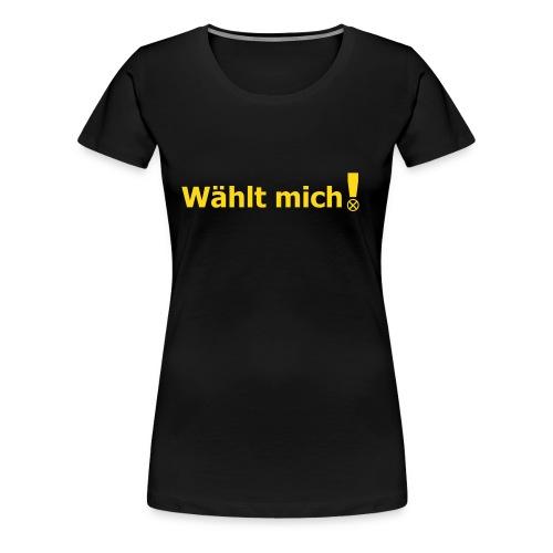 Wählt mich! Suntimes - Frauen Premium T-Shirt