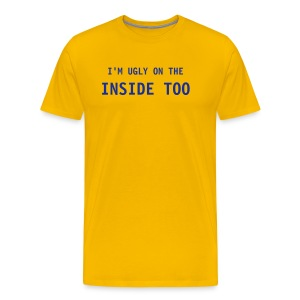 I'm ugly... - Men's Premium T-Shirt