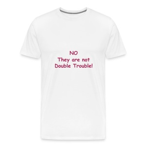 XXXL NO THEY ARE NOT DOUBLE TROUBLE (WHITE) - Men's Premium T-Shirt