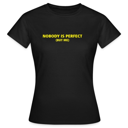 T-Shirt Femmes Nobody is Perfect - T-shirt Femme