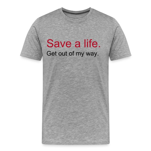 Save a life T Shirt - Men's Premium T-Shirt