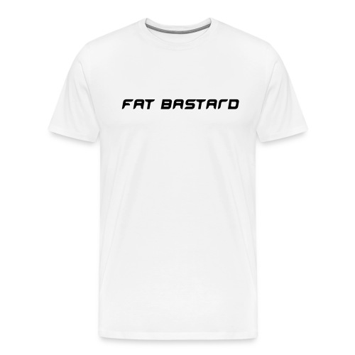 Fat Bastard top - Men's Premium T-Shirt